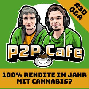 100% Rendite im Jahr mit Cannabis? – P2P Cafe 30